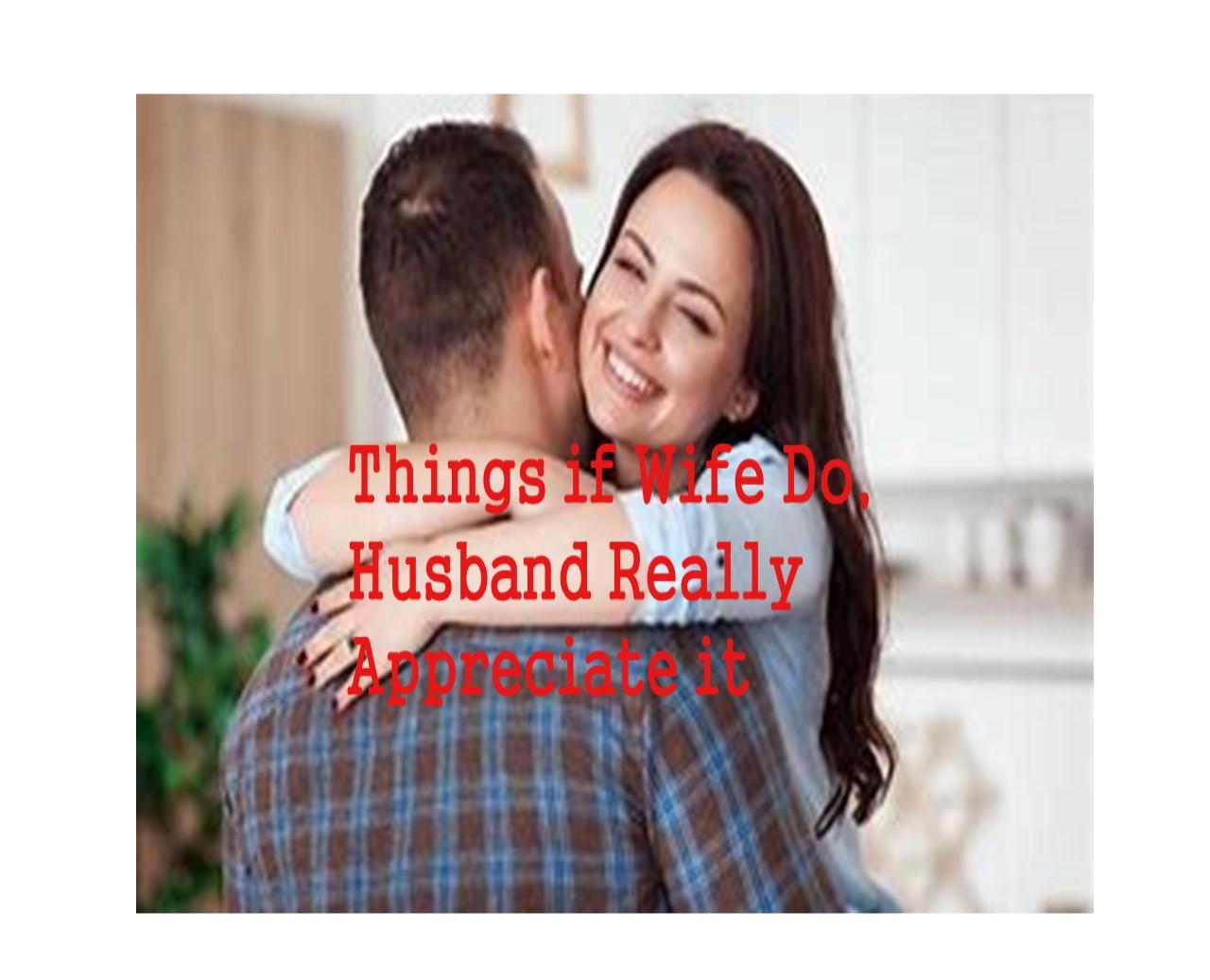 Wife,Husband,Appreciate
