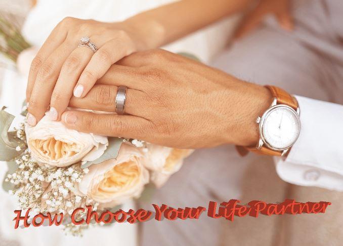 How Choose Your Life Partner-characteristics partner