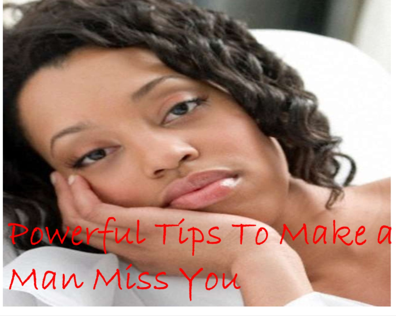Powerful Tips To Make a Man Miss You Like a Crazy